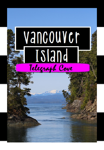 Vancouver Island & TelegraphCove